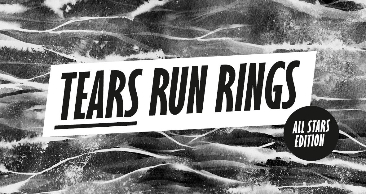 TEARS RUN RINGS | All Stars Edition /w 22 DJs