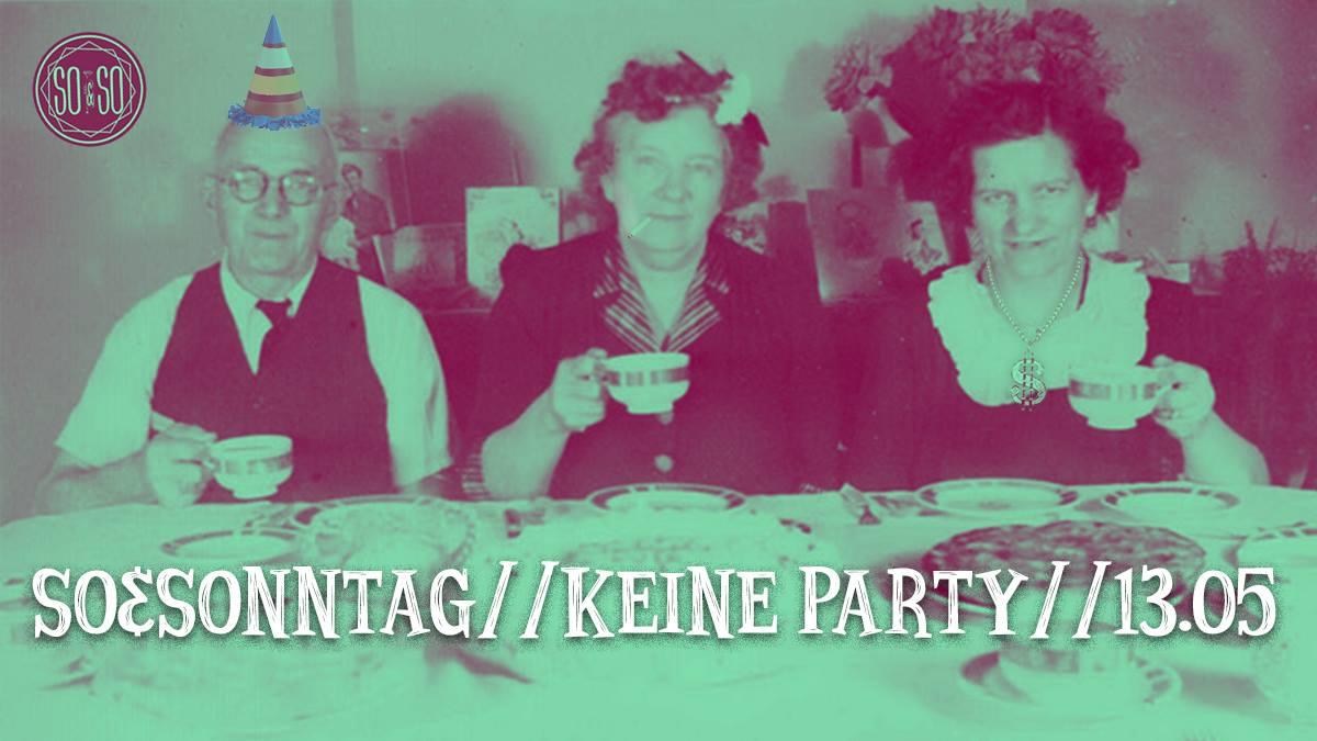 So&Sonntag // Keine Party