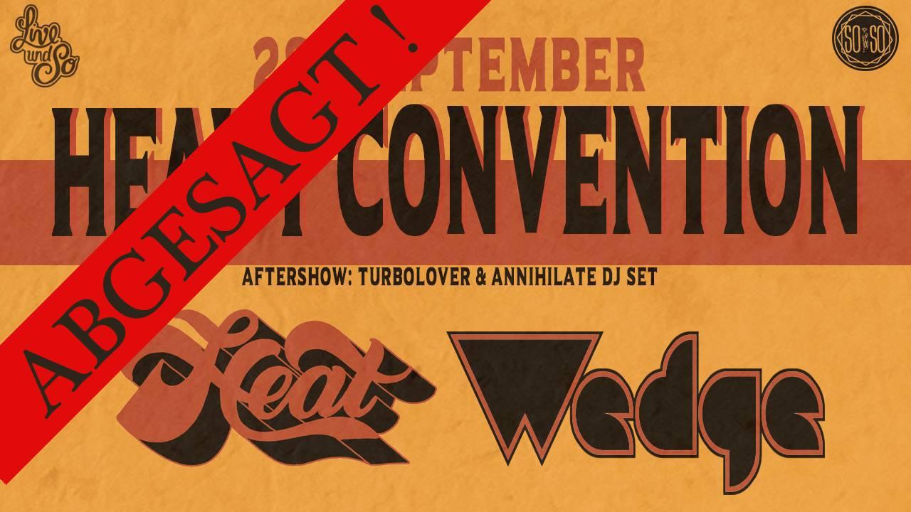 Abgesagt !!! Heavy Convention mit Heat und Wedge